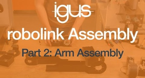 igus® robolink Assembly Part 2 - Arm Assembly
