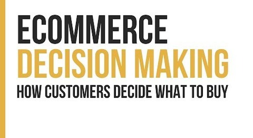 Webinar: eCommerce Decision-Making: How Customers Decide What To Buy