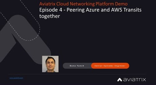 E4 Aviatrix Demo – Peering Azure and AWS Transits together