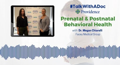 #TalkWithADoc: Prenatal and Postnatal Behavioral Health