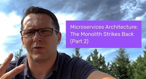 Microservices Architecture: The Monolith Strikes Back (Part 2)