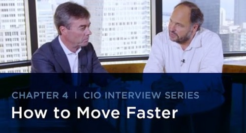 CIO Interview Series |  How to Move Faster