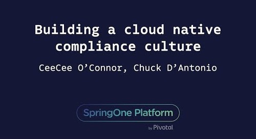 Building a Cloud-Native Compliance Culture - CeeCee O'Connor, Boston Scientific, Chuck D'Antonio, Pivotal