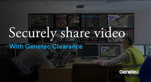 Securely share video with Genetec Clearance