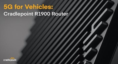 Cradlepoint R1900 Router: 5G for Vehicles Has Arrived