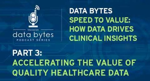 Clinical Insights Podcast | Accelerating the Value of Quality Healthcare Data