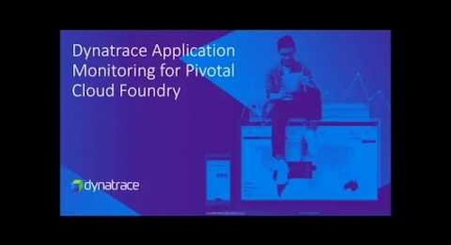 Dynatrace AppMon in ​Pivotal Cloud Foundry (​PCF​)​