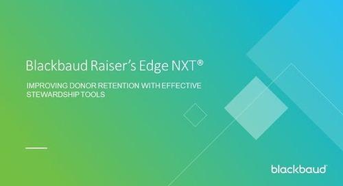 Blackbaud Raiser's Edge NXT: Improving Donor Retention with Effective Stewardship Tools
