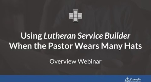 Using Lutheran Service Builder When the Pastor Wears Many Hats