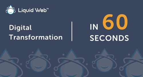 What is Digital Transformation in 60 Seconds | Liquid Web