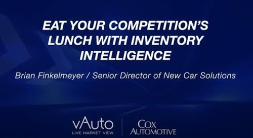 Eat Your Competition's Lunch with New Car Inventory Intelligence - Cox Automotive Experience 2021