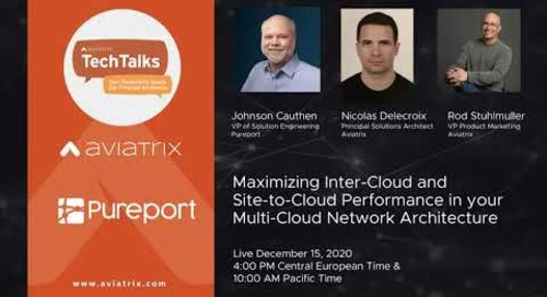 TechTalk | Maximizing Inter-Cloud and Site-to-Cloud Performance in Multi-Cloud Network Architecture