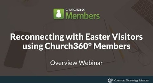 Reconnecting with Easter Visitors using Church360° Members
