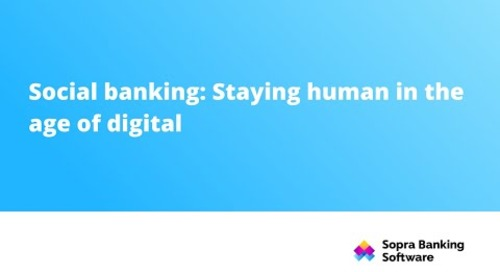 Social banking: Staying human in the age of digital