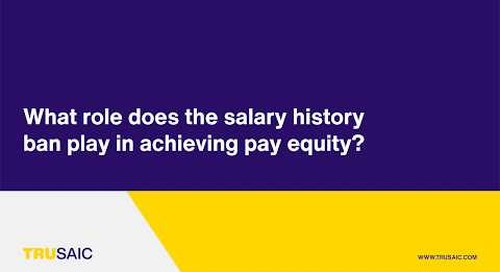 What role does the salary history ban play in achieving pay equity? - Trusaic webina