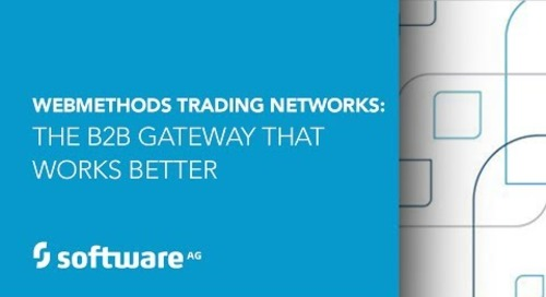 webMethods Trading Networks: The B2B Gateway that Works Better