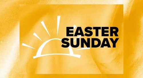 Easter Sunday Message from Trevor Sutton | Holy Week Series
