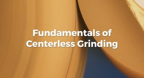 Fundamentals of Centerless Grinding
