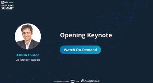 Opening Keynote - Ashish Thusoo, co-founder Qubole - The Data Lake Summit 2020