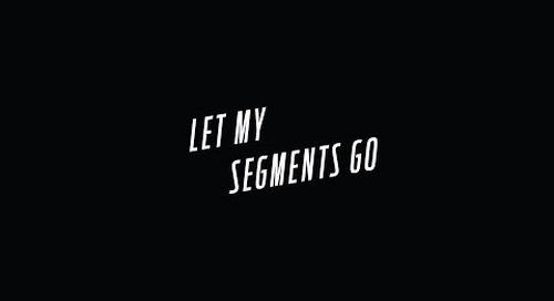 Let My Segments Go