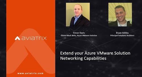 Extend your Azure VMware Solution Networking Capabilities