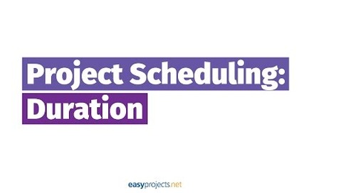 Project Scheduling in Project Management: Duration — Episode 15