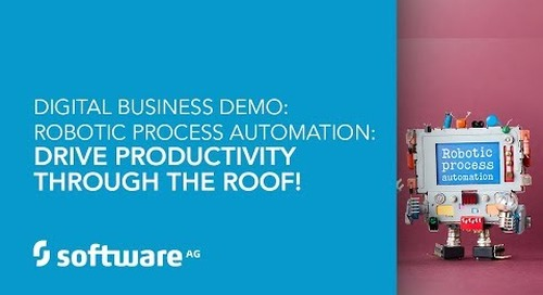 Demo: Robotic Process Automation: Drive Productivity Through the Roof!