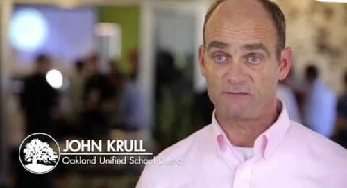 Customer Testimonial - John Krull at Oakland Unified School District