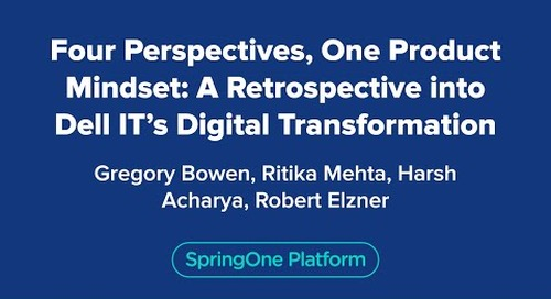 Four Perspectives, One Product Mindset: A Retrospective into Dell IT's Digital Transformation