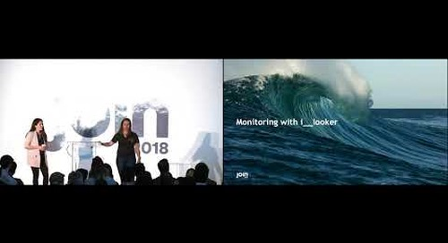 JOIN 2018 - Looker Analytics Administration: Tips and Tricks