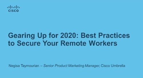Gearing Up for 2020: Best Practices to Secure Your Remote Workers
