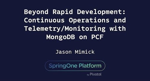 Beyond Rapid Development - Jason Mimick, MongoDB