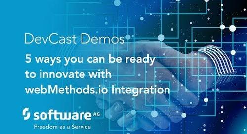 DevCast: 5 Ways to Innovate with webMethods.io