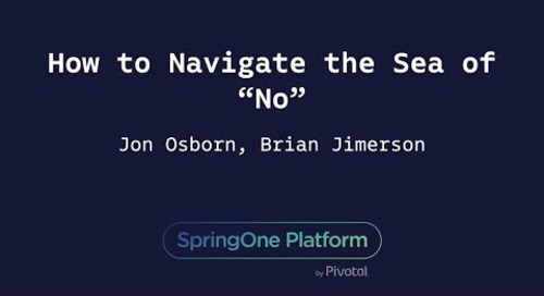 "How to Navigate the Sea of ""No"" - Jon Osborn, Great American Insurance & Brian Jimerson, Pivotal"
