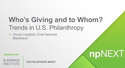 npNEXT 2017: Who's Giving and to Whom? Trends in U.S. Philanthropy