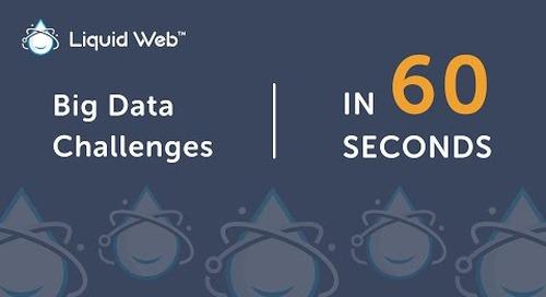 The 6 Big Data Challenges for Enterprises in 60 Seconds | Liquid Web