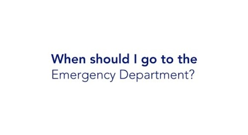 When Should I go to the Emergency Department?
