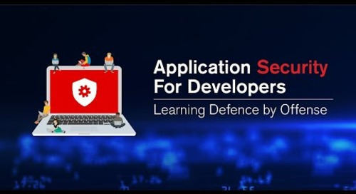 Webinar | Application Security for Developers  Learning Defence by Offense