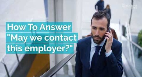 "How To Answer ""May We Contact This Employer?"""