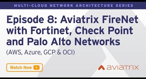 MCNA EP 8: Aviatrix FireNet with Fortinet, Check Point & Palo Alto Networks - AWS, Azure, GCP, OCI