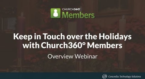 Keep in Touch over the Holidays with Church360° Members