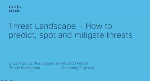 Threat Landscape - How to predict, spot and mitigate threats