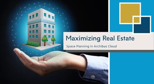 Maximizing Real Estate - Space Management in Archibus Cloud