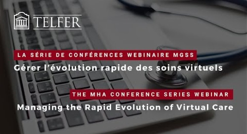Telfer MHA Conference Series - Managing the Rapid Evolution of Virtual Care