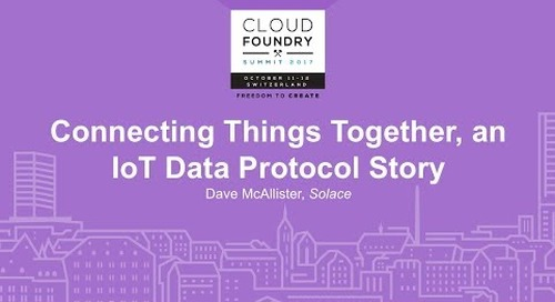 Solace at CF Summit Basel: Connecting Things Together, an IoT Data Protocol Story