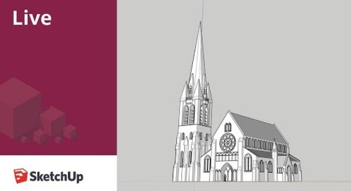 Modeling Christchurch Cathedral Live in SketchUp