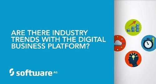 Are there industry trends with the Digital Business Platform?