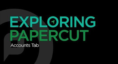 Exploring PaperCut | Accounts Tab
