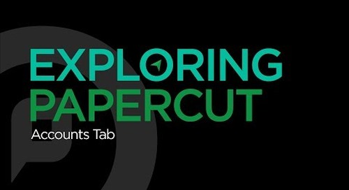 Exploring PaperCut | Accounts Tab