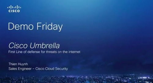 Demo Friday Cisco Umbrella First Line of Defense Against Threats